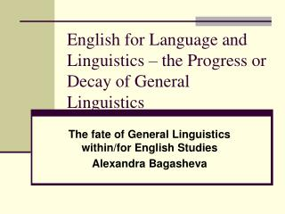 English for Language and Linguistics – the Progress or Decay of General Linguistics