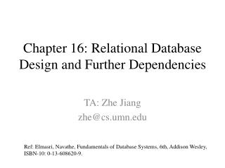 Chapter 16: Relational Database Design and Further Dependencies