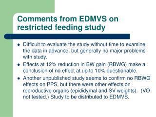 Comments from EDMVS on restricted feeding study