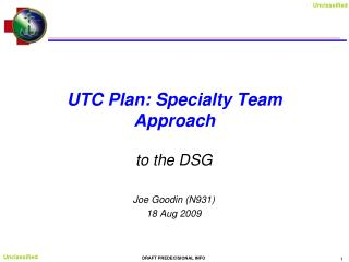 UTC Plan: Specialty Team Approach