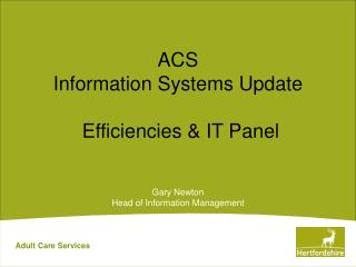 ACS  Information Systems Update   Efficiencies & IT Panel
