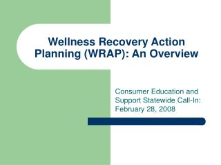 Wellness Recovery Action Planning WRAP: An Overview