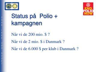 Status på  Polio + kampagnen