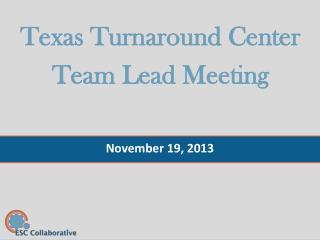 Texas Turnaround Center Team Lead Meeting