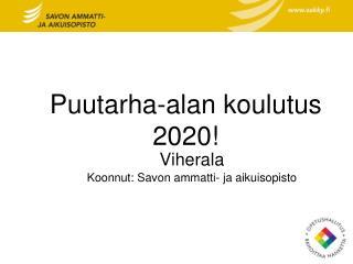 Puutarha-alan koulutus 2020!
