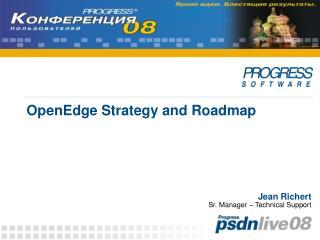 OpenEdge Strategy and Roadmap