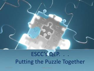 ESCC's QEP.  .  . Putting the Puzzle Together