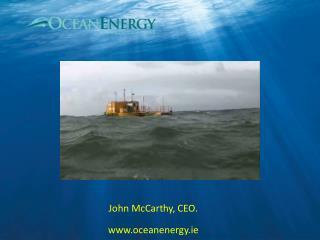 John McCarthy, CEO. oceanenergy.ie