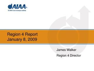 Region 4 Report January 8, 2009