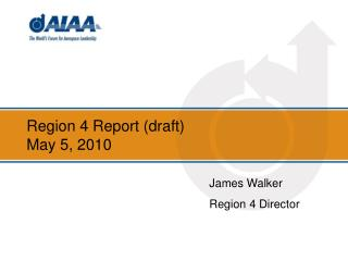 Region 4 Report (draft) May 5, 2010