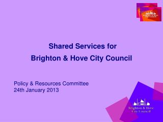 Shared Services for  Brighton & Hove City Council