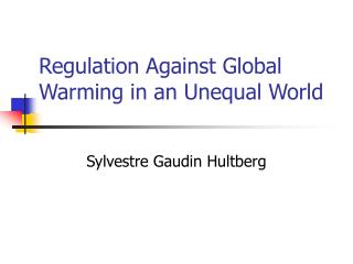 Regulation Against Global Warming in an Unequal World