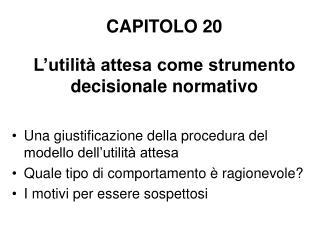 CAPITOLO 20 L'utilità attesa come strumento decisionale normativo
