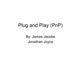 Plug and Play (PnP)
