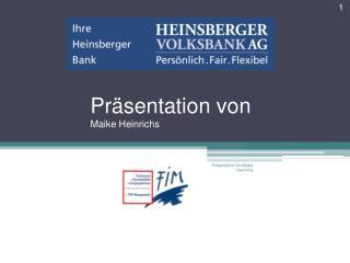 Präsentation von  Maike Heinrichs