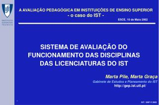 SISTEMA DE AVALIAÇÃO DO  FUNCIONAMENTO DAS DISCIPLINAS DAS LICENCIATURAS DO IST