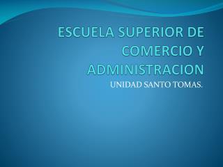 ESCUELA SUPERIOR DE COMERCIO Y ADMINISTRACION