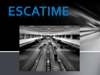 EscaTime