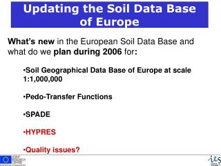 What's new  in the European Soil Data Base and what do we  plan during 2006  for :