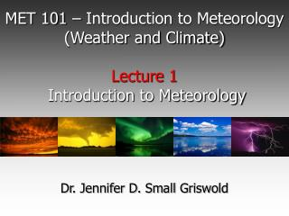 MET 101 – Introduction to Meteorology (Weather and Climate) Lecture 1  Introduction to Meteorology