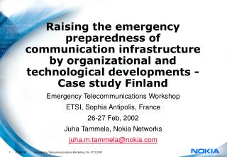 Emergency Telecommunications Workshop  ETSI, Sophia Antipolis, France 26-27 Feb, 2002