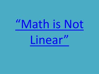"""Math is Not Linear"""