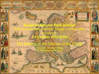 The Making of the Statute of the ESCB dr Carel van den Berg De Nederlandsche Bank
