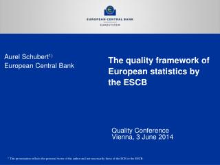 The quality framework of European statistics by the ESCB