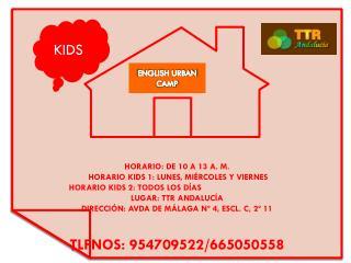HORARIO: DE 10 A 13 A. M.  HORARIO KIDS 1: LUNES, MIÉRCOLES Y VIERNES
