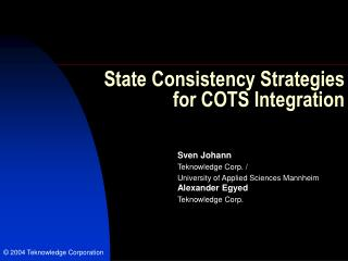 State Consistency Strategies  for COTS Integration