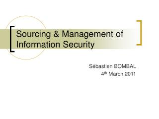 Sourcing & Management of Information Security