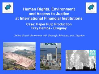 Human Rights, Environment  and Access to Justice  at International Financial Institutions