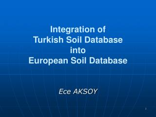 Integration of Turkish Soil Database into European Soil Database
