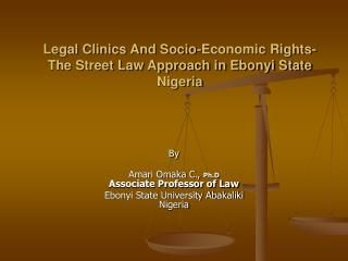 Legal Clinics And Socio-Economic Rights- The Street Law Approach in Ebonyi State Nigeria