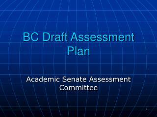 BC Draft Assessment Plan