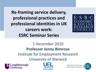 1 December 2010  Professor Jenny Bimrose Institute for Employment Research University of Warwick