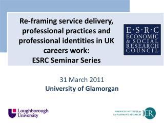 31 March 2011  University of Glamorgan