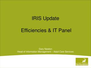 IRIS Update   Efficiencies & IT Panel