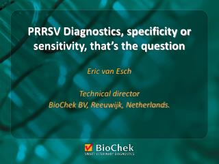 PRRSV Diagnostics, specificity or sensitivity, that's the question