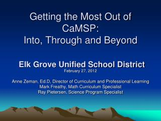 Getting the Most Out of CaMSP:  Into, Through and Beyond Elk Grove Unified School District