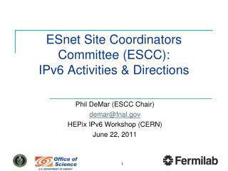 ESnet Site Coordinators Committee (ESCC):  IPv6  Activities & Directions