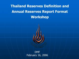 Thailand Reserves Definition and Annual Reserves Report Format Workshop