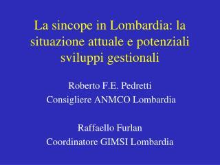 La sincope in Lombardia: la situazione attuale e potenziali sviluppi gestionali