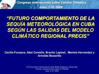 I Congreso Internacional sobre Cambio Climático Julio, 7-10, 2009
