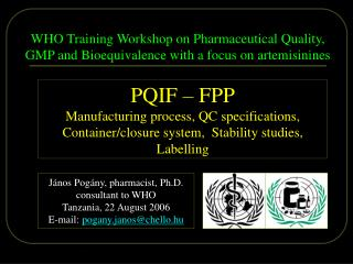 WHO Training Workshop on Pharmaceutical Quality, GMP and Bioequivalence with a focus on artemisinines