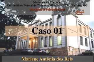 Ministério da Educação  Universidade Federal do Triângulo Mineiro - UFTM, Uberaba, MG