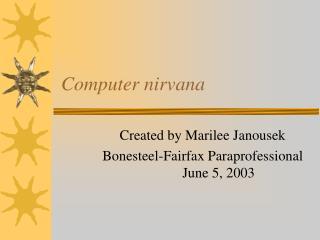 Computer nirvana