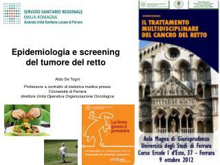 Epidemiologia e screening del tumore del retto