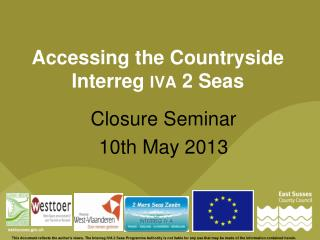 Accessing the Countryside Interreg  IVA  2 Seas