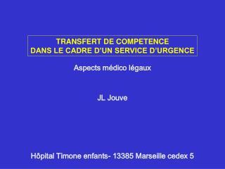 TRANSFERT DE COMPETENCE DANS LE CADRE D UN SERVICE D URGENCE